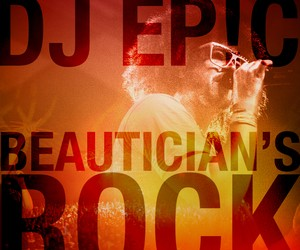 DJ Epic - Beautician's Rock (Mashup)