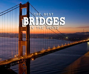 World's Most Amazing Bridges
