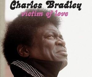 "Charles Bradley – ""Victim of Love"""