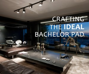 Crafting the Ideal Bachelor Pad