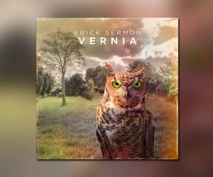"Erick Sermon - ""Vernia"" // Streams"