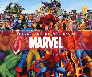 Things You Didn't Know About Marvel