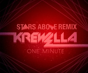 Krewella - One Minute (Stars Above Remix)