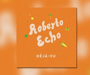 """Roberto Echo - """"Deja Vu"""" (Full Stream)"""