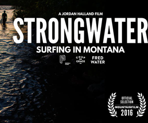 Strong Water: Montana's First River Surf Community
