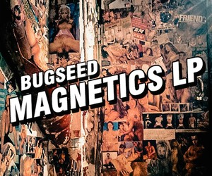 "Bugseed – ""MAGNETICS LP"" (Full Stream + Download)"
