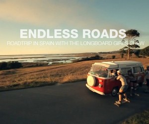 Endless Roads - Roadtrip with Longboard Girls Crew
