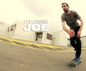 Skateboarding: Following Joe