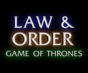 Game of Thrones Gets Law and Order Treatment