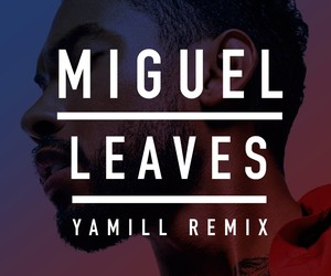 "Miguel ""Leaves"" Yamill Remix"