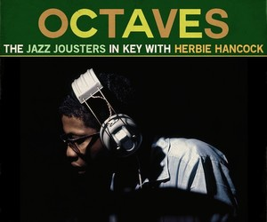 """Octaves"" – The Jazz Jousters with Herbie Hancock"