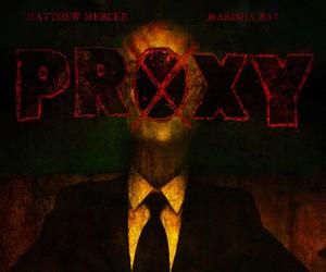 Proxy: A Slenderman Story