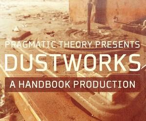 "Pragmatic Theory x Handbook – ""Dustwork"""
