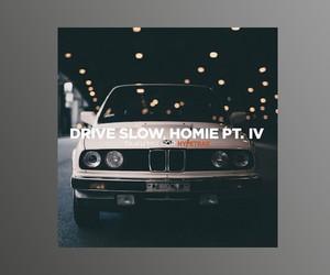 """Ta-ku – """"Drive Slow, Homie Pt. IV"""""""