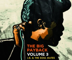 The Big Payback Vol. 3 – J. Brown & The Soul Mates